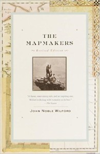 The Mapmakers by John Noble Wilford